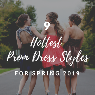 9 Hottest Prom Dress Styles For Spring 2019