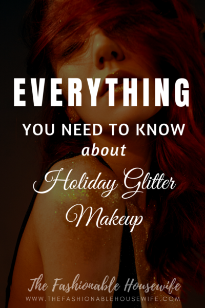 Everything You Need To Know About Holiday Glitter Makeup