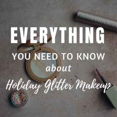 Holiday Glitter Makeup: Everything You Need To Know