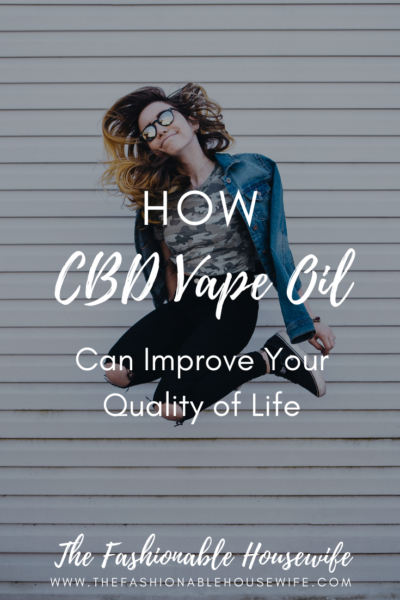 How CBD Vape Oil Can Improve Your Quality of Life