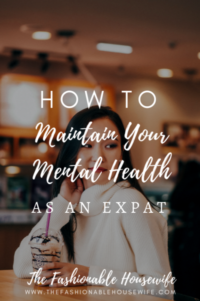 How to Maintain Your Mental Health as an Expat