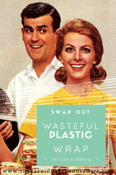 Swap Out Wasteful Plastic Wrap for A Safe Alternative