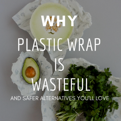 Why Plastic Wrap Is Wasteful And Safer Alternatives You'll Love