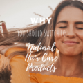 Why You Should Switch To Natural Hair Care Products
