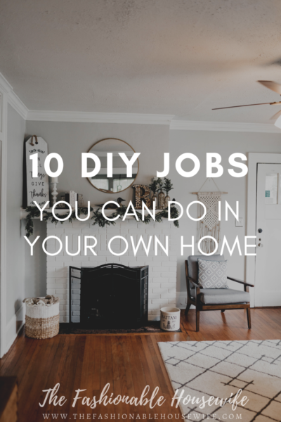 10 DIY Jobs You Can Do In Your Own Home