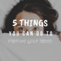 5 Things You Can Do To Improve Your Sleep