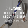 7 Reasons To Get Excited About The New Dyson Cyclone V10 Vacuum Cleaner