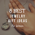 8 Best Jewelry Gift Ideas for Women