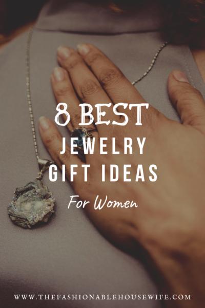 8 Best Jewelry Gift Ideas for Women