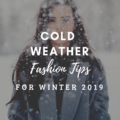 Cold Weather Fashion Tips for Winter 2019