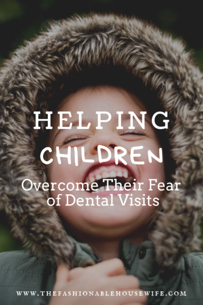 Helping Children Overcome Their Fear of Dental Visits
