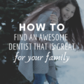 How to Find an Awesome Dentist That is Great for Your Family