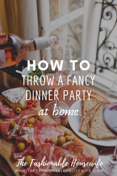 How to Throw a Fancy Dinner Party at Home