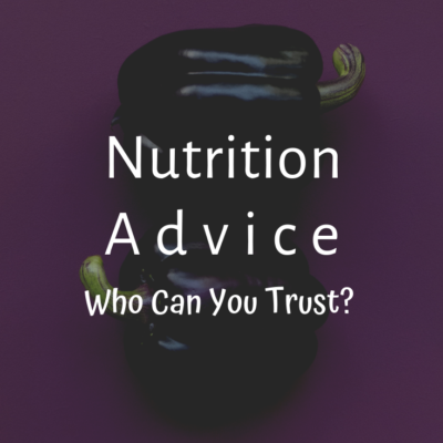 Nutrition Advice: Who Can You Trust?