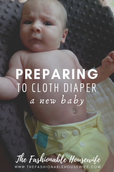 Preparing to Cloth Diaper a New Baby