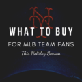 What To Buy For MLB Team Fans This Holiday Season