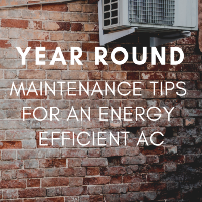 Year Round Maintenance Tips for an Energy Efficient Central AC System