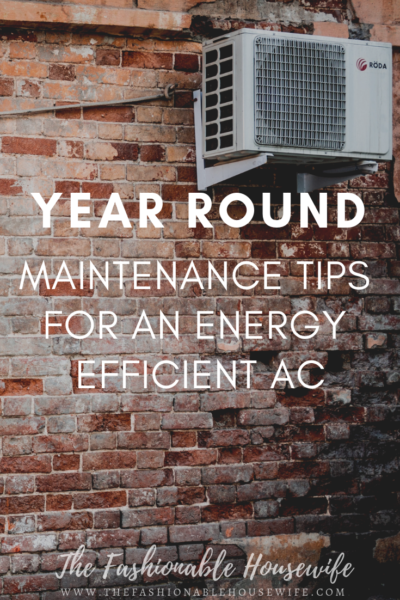 Year Round Maintenance Tips for an Energy Efficient AC
