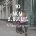 10 Mom Bloggers to Follow On Instagram