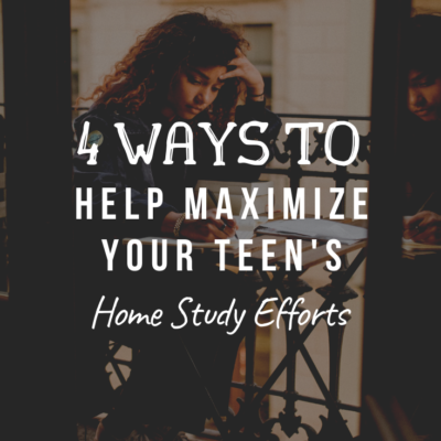 4 Ways To Help Maximize Your Teen's Home Study Efforts