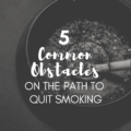 5 Common Obstacles on the Path to Quit Smoking