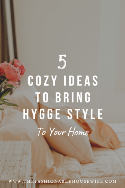 5 Cozy Ideas To Bring Hygge Style To Your Home