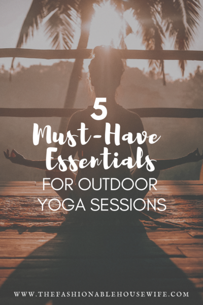 5 Must-Have Essentials for Outdoor Yoga Sessions