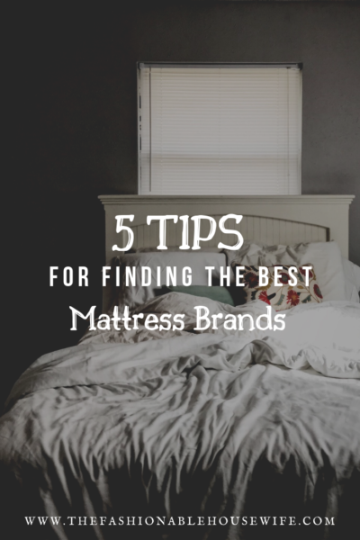 5 Tips for Finding The Best Mattress Brands