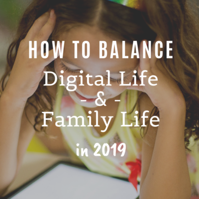 How To Balance Digital Life and Family Life in 2019 With Verizon Family Tech Initiative