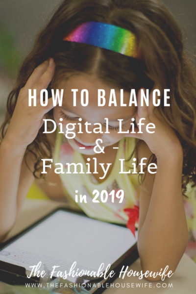 How To Balance Digital Life and Family Life in 2019