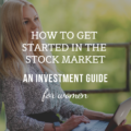 How To Get Started in the Stock Market: An Investment Guide for Women