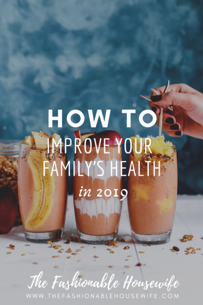 ?How To Improve Your Family's Health in 2019