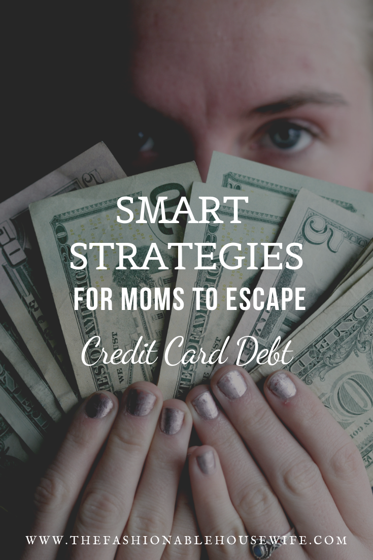 Smart Strategies For Moms To Escape Credit Card Debt The
