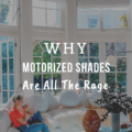 Why Motorized Shades Are All The Rage