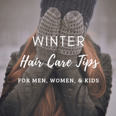 Winter Hair Care Tips for Men, Women, and Kids