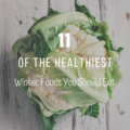 11 Of The Healthiest Winter Foods? You Should Eat