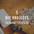 5 DIY Projects You Shouldn't Try To Tackle