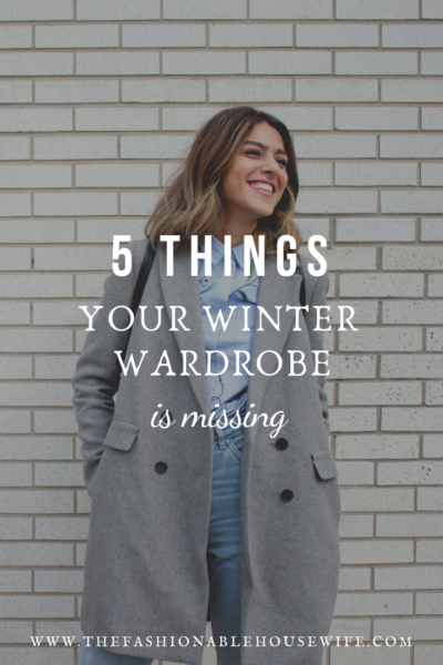 5 Things Your Winter Wardrobe is Missing