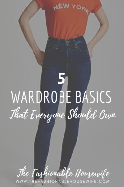 5 Wardrobe Basics That Everyone Should Own