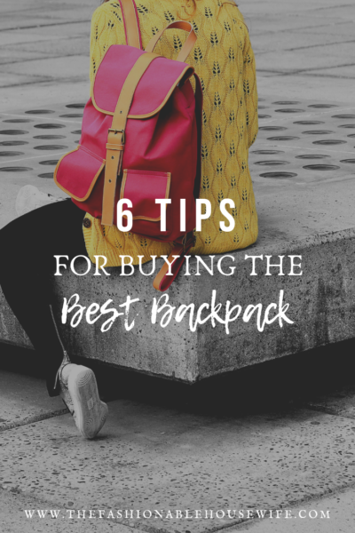 6 Tips For Buying The Best Backpack