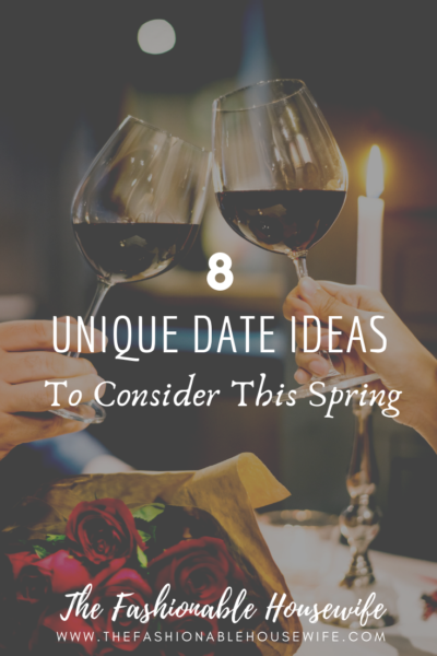 8 Unique Date Ideas To Consider This Spring