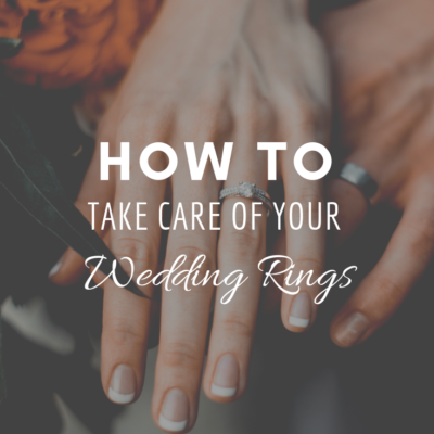 How To Take Care Of Your Wedding Rings