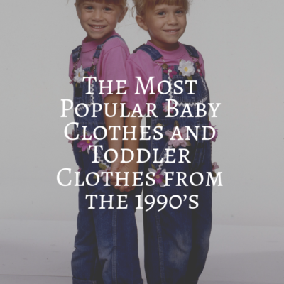 The Most Popular Baby Clothes and Toddler Clothes from the 1990's