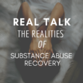The Realities of Substance Abuse Recovery