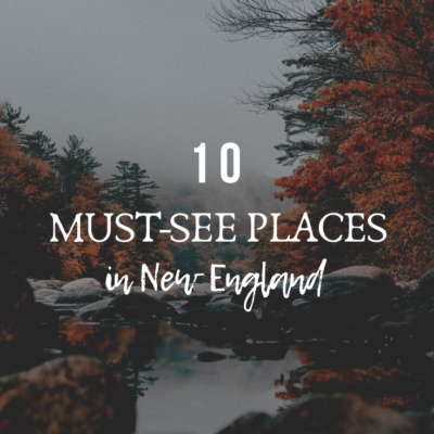 10 Must-See Places in New England