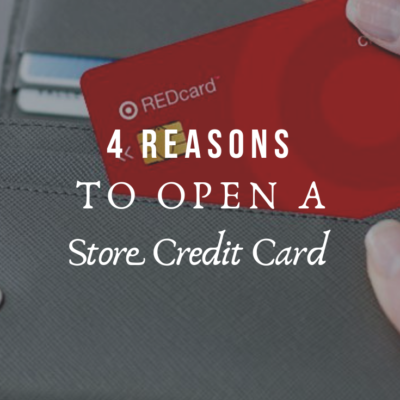 4 Reasons To Open A Store Credit Card