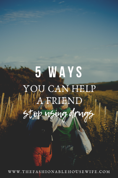 5 Ways You Can Help A Friend Stop Using Drugs