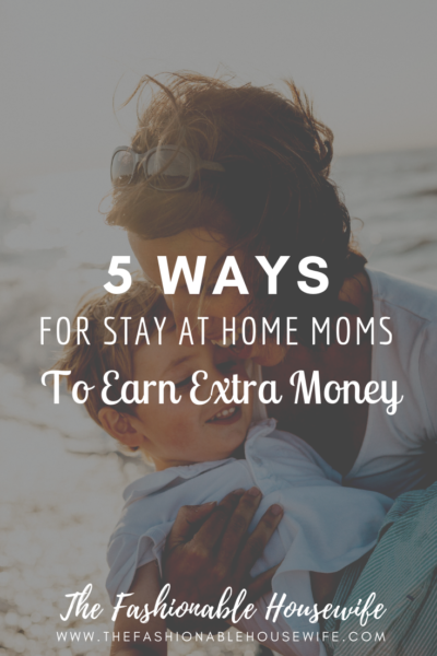 5 Ways for Stay At Home Moms to Earn Extra Money