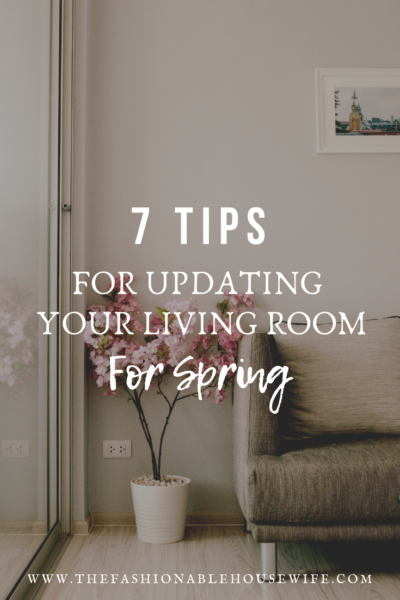 7 Tips For Updating Your Living Room For Spring