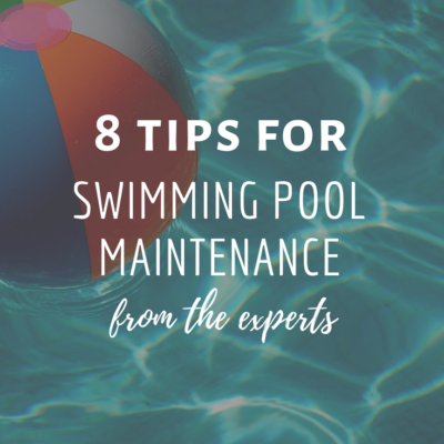 8 Tips For Swimming Pool Maintenance From The Experts